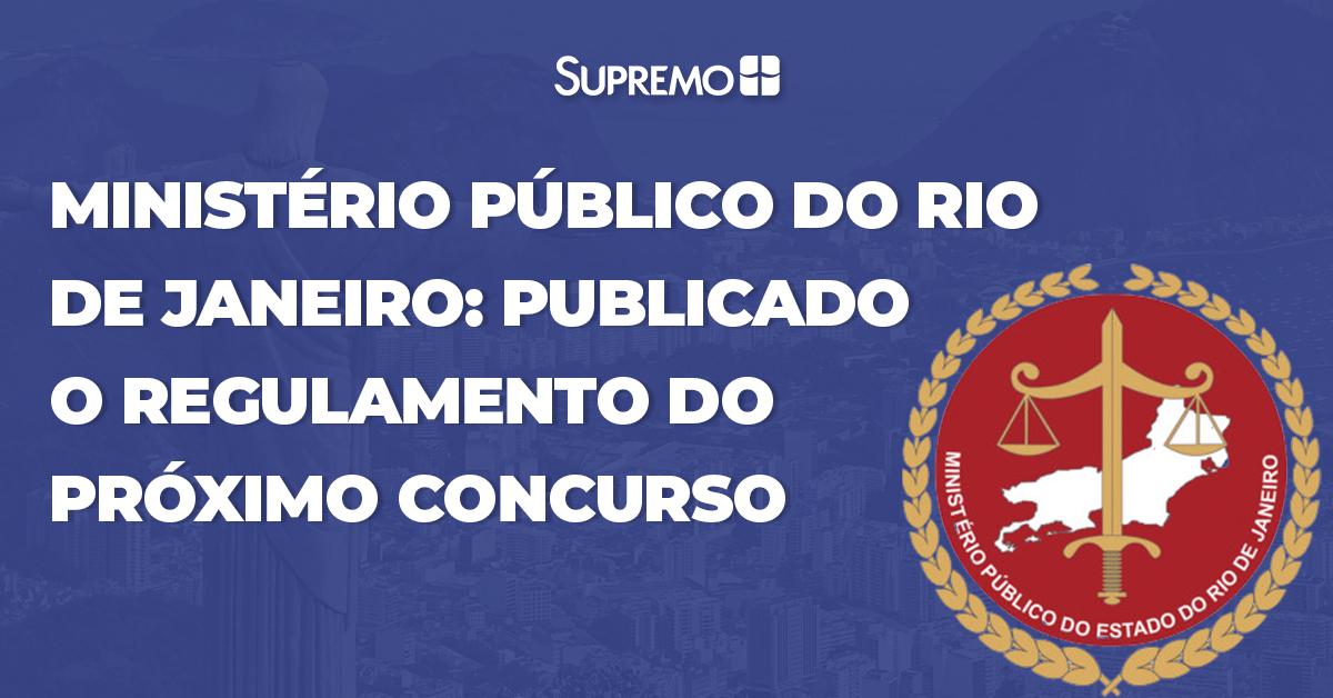 Ministério Público do Rio de Janeiro: publicado o regulamento do próximo concurso