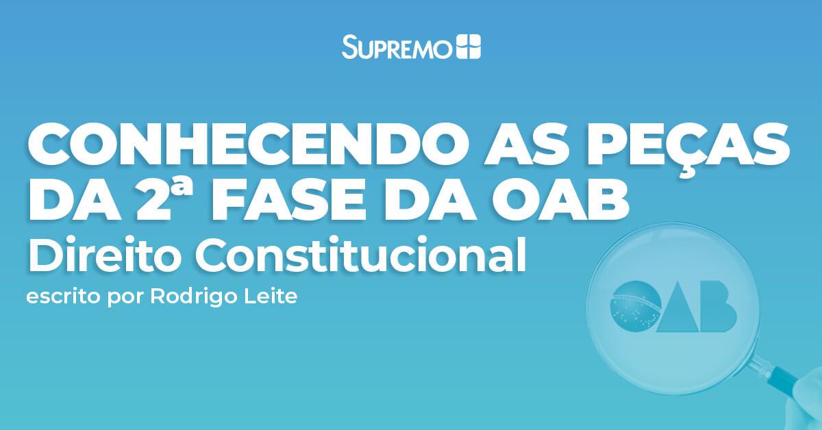 Conhecendo as peças da 2ª Fase da OAB em Direito Constitucional
