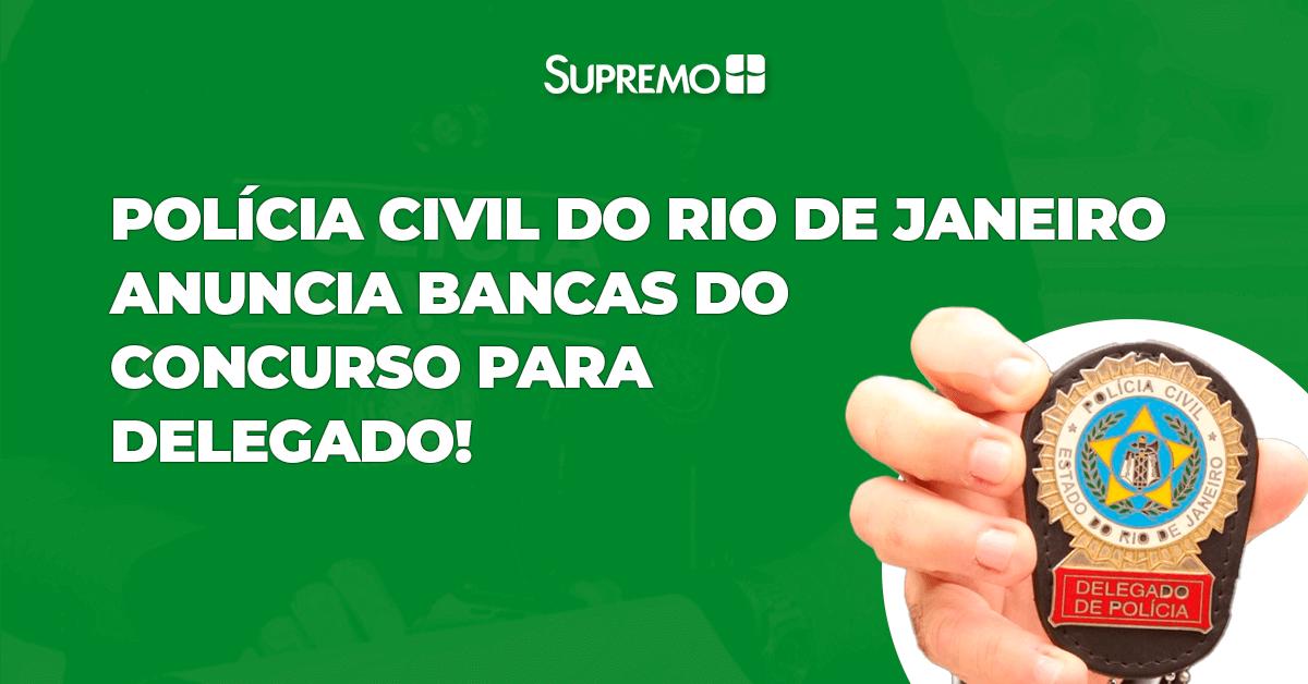 Polícia Civil do Rio de Janeiro anuncia bancas do concurso para Delegado