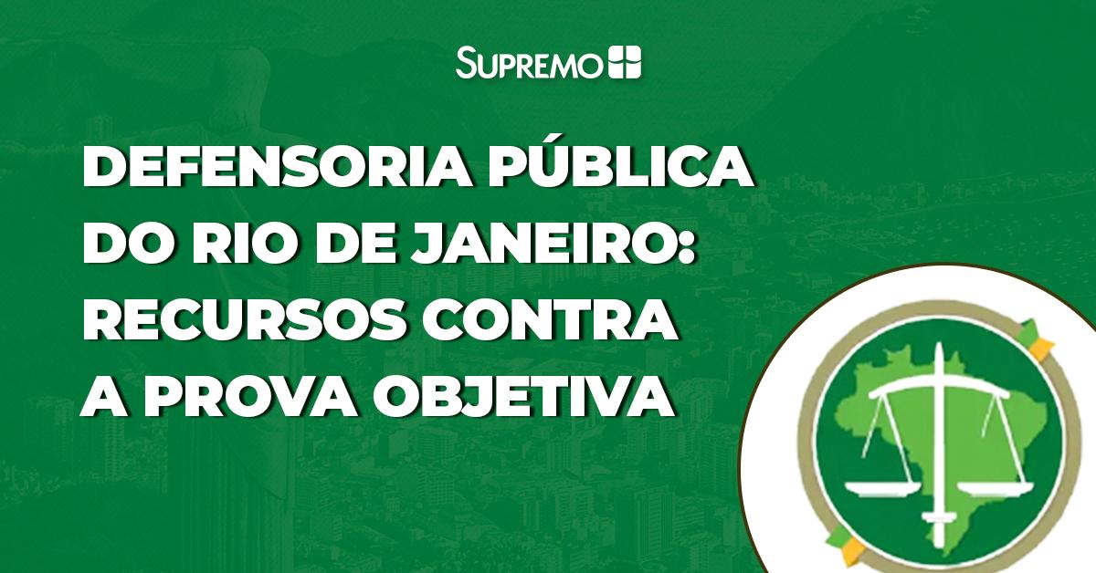 Defensoria Pública do Rio de Janeiro: recursos contra a prova objetiva