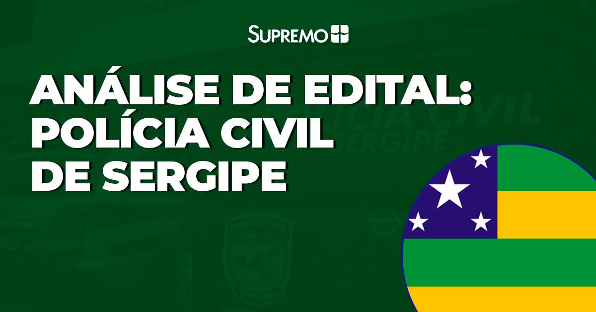 Análise de Edital: Polícia Civil de Sergipe