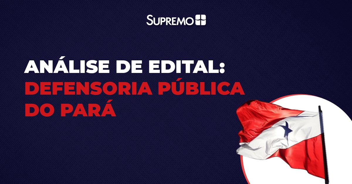 Análise de edital: Defensoria Pública do Pará