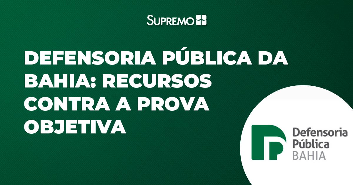 Defensoria Pública da Bahia: recursos contra a prova objetiva