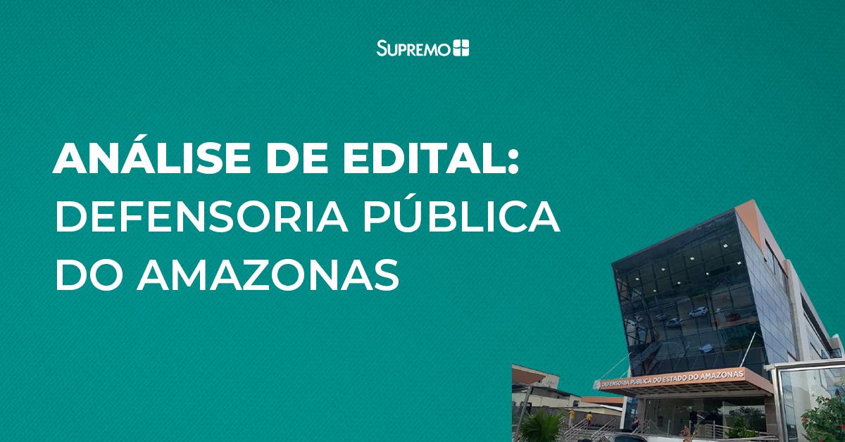 Análise de edital: Defensoria Pública do Amazonas