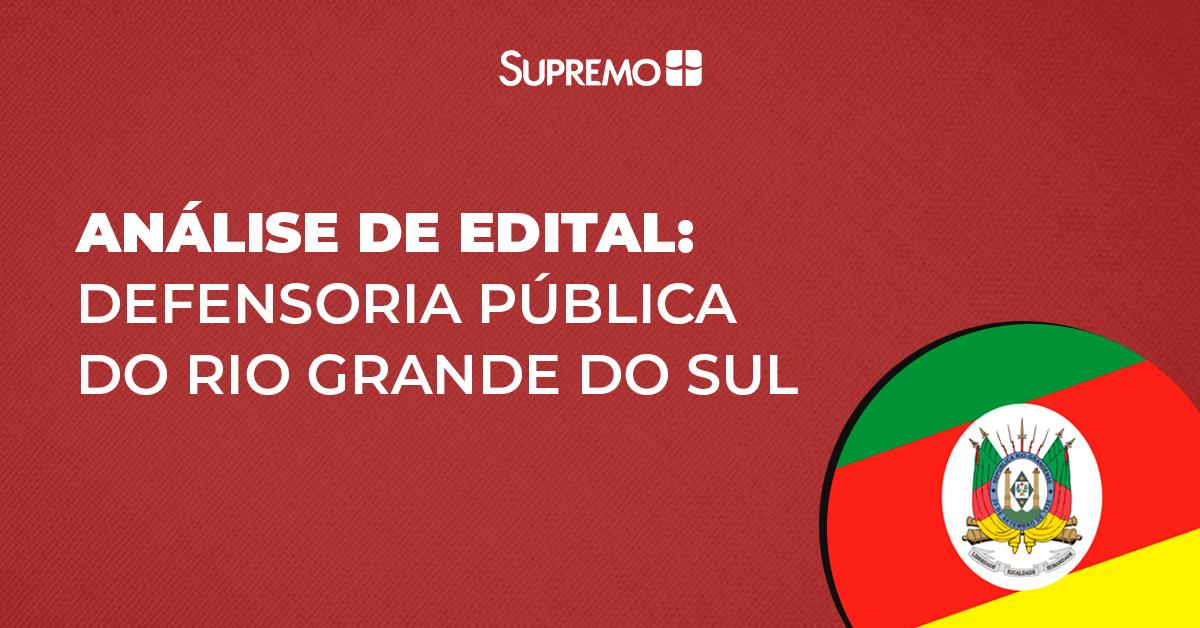 Análise de edital: Defensoria Pública do Rio Grande do Sul
