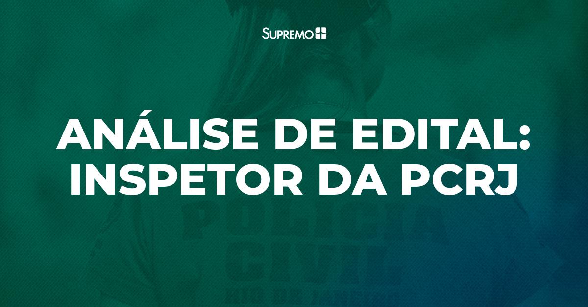 Análise de edital: Inspetor da Polícia Civil do Rio de Janeiro