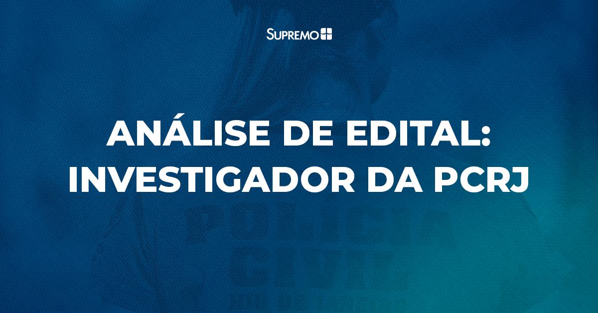 Análise de edital: Investigador da Polícia Civil do Rio de Janeiro
