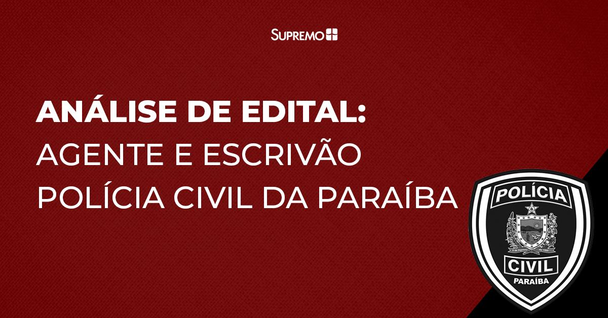 Análise de edital: Agente e Escrivão de Polícia Civil da Paraíba