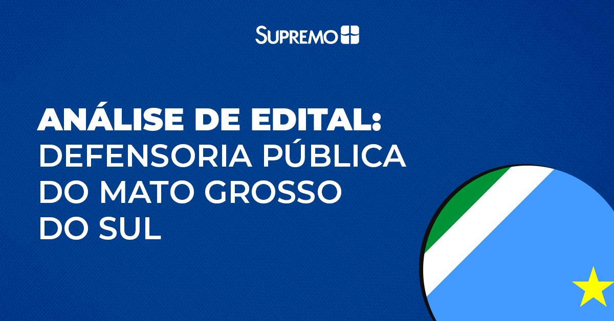 Análise de edital: Defensoria Pública do Mato Grosso do Sul