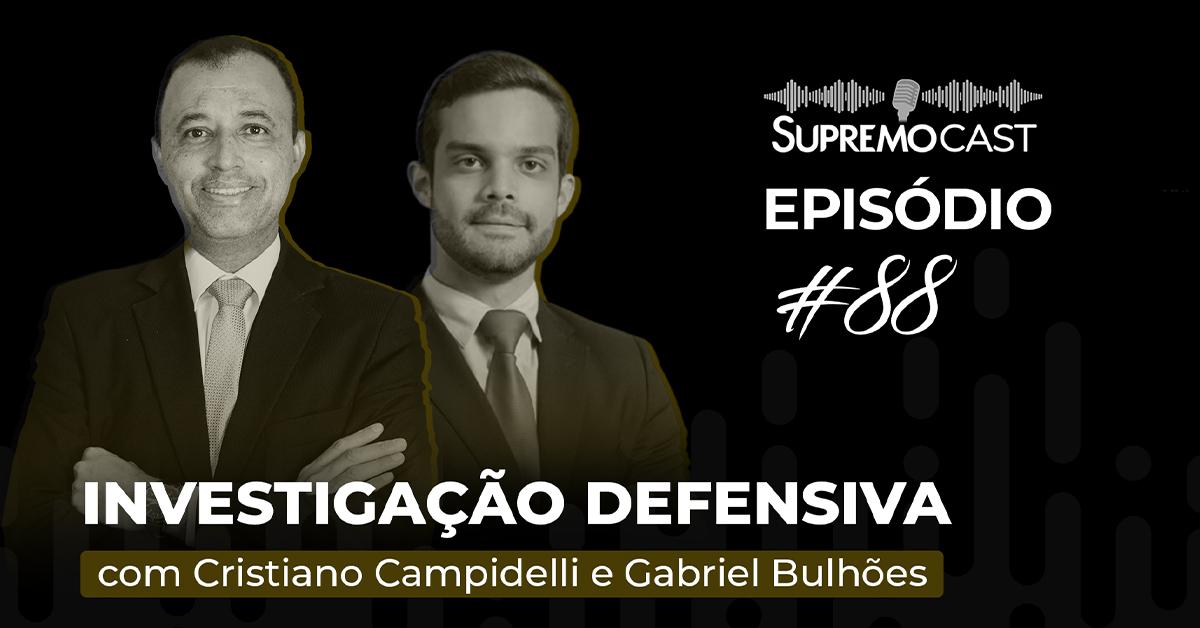 SupremoCast – Investigação Defensiva