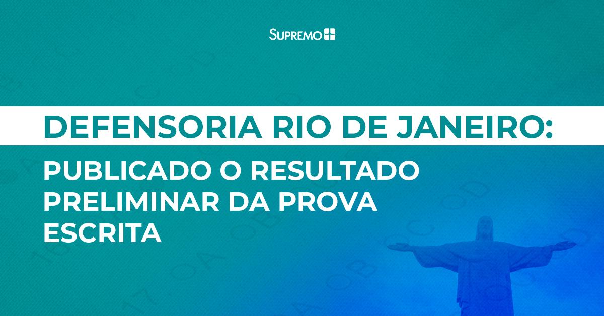 Defensoria Rio de Janeiro: publicado o resultado preliminar da prova escrita
