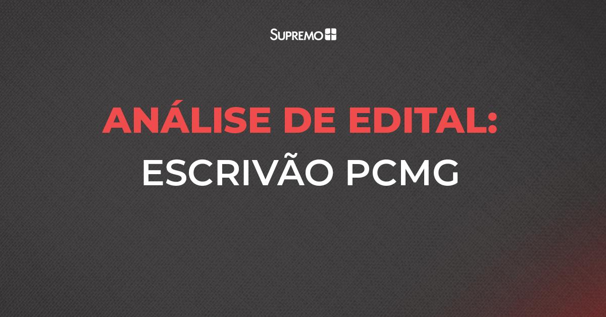 Análise de edital: Escrivão de Polícia Civil de Minas Gerais