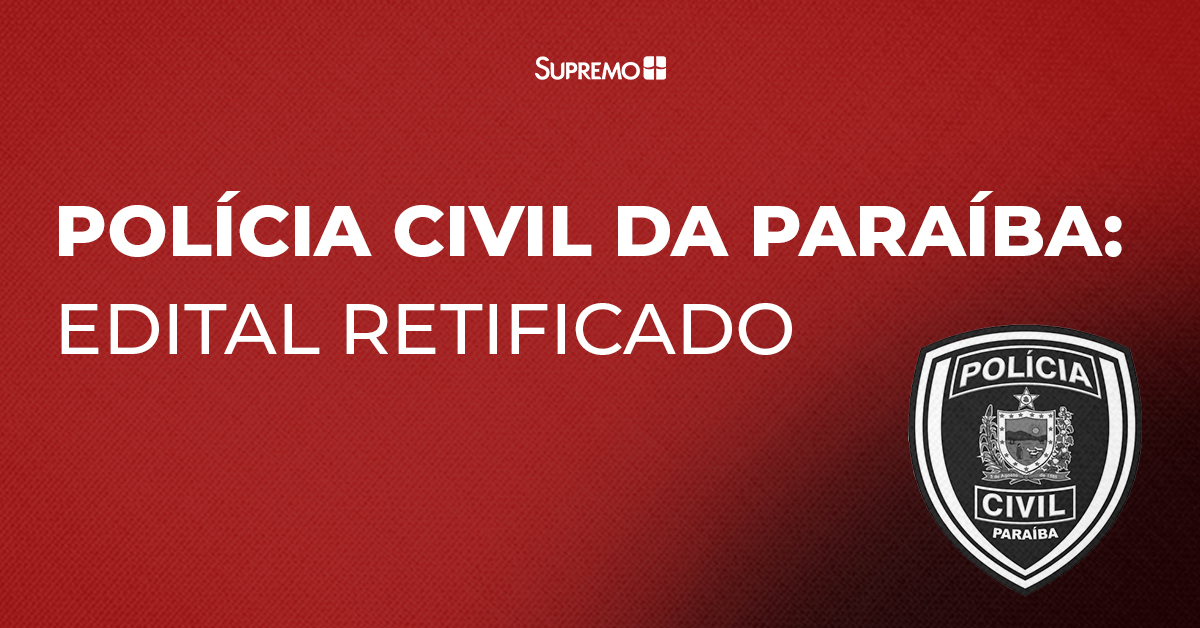 Polícia Civil da Paraíba: edital retificado