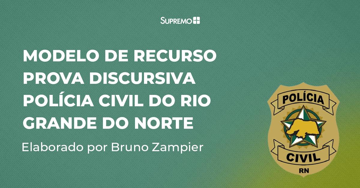 Modelo de Recurso – Prova discursiva: Polícia Civil do Rio Grande do Norte