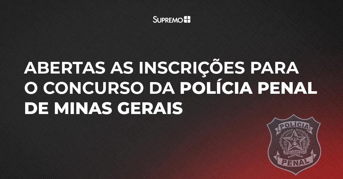 Abertas as inscrições para o concurso da Polícia Penal de Minas Gerais