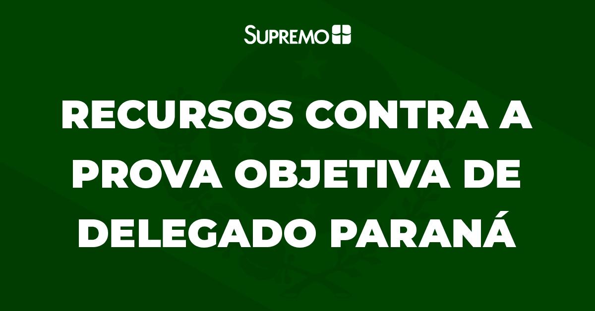 Recursos contra a prova objetiva de Delegado Paraná